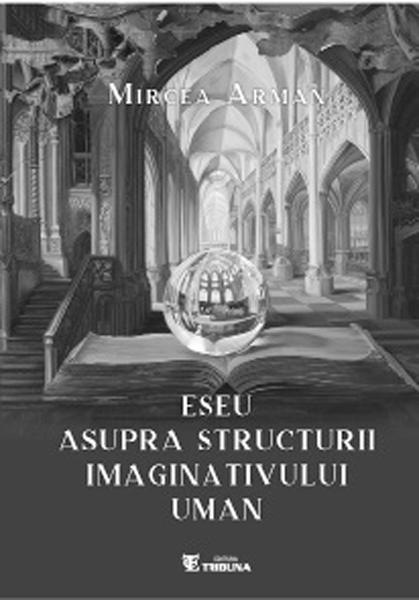 Adevăr, poieză  și poezie într-un eseu  de Mircea Arman